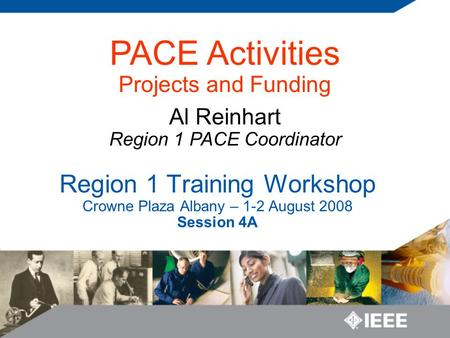 Region 1 Training Workshop Crowne Plaza Albany – 1-2 August 2008 Session 4A PACE Activities Projects and Funding Al Reinhart Region 1 PACE Coordinator.