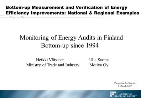 Bottom-up Measurement and Verification of Energy Efficiency Improvements: National & Regional Examples Monitoring of Energy Audits in Finland Bottom-up.