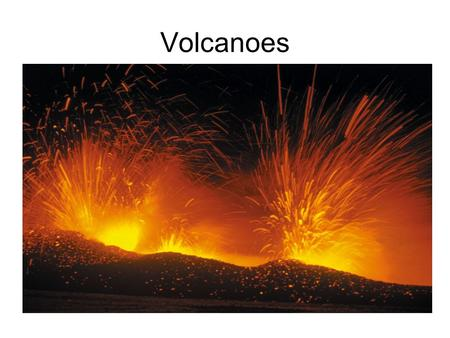 Volcanoes. Processes that Form Magma in the Crust and Upper Mantle Increase in temperature Pressure-Release Melting: decrease in confining pressure lowers.