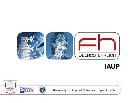 IAUP. University of Applied Sciences Upper Austria What is IAUP The International Association of University Presidents (IAUP) is an association of university.
