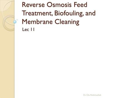 Reverse Osmosis Feed Treatment, Biofouling, and Membrane Cleaning