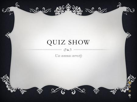 QUIZ SHOW Use commas correctly 0. WHAT IS INERTIA? 1 I visited las vegas, nevada last summer. I visited las vegas, Nevada last summer. I visited las vegas.
