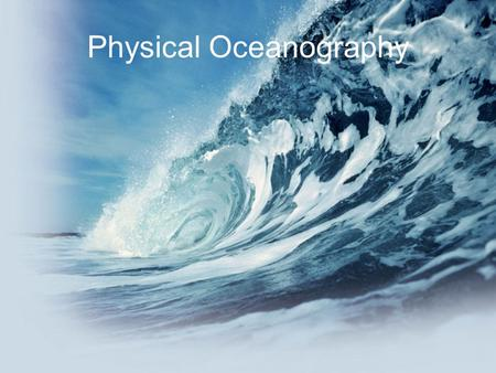 "Physical Oceanography. Physical Oceanography, Part 1: Density Density is a measure of the compactness of material—in other words, how much mass is ""packed"""