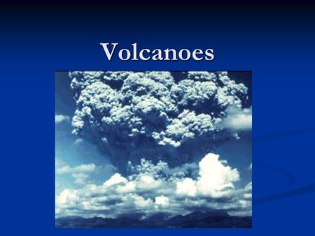 Volcanoes. Frequency and Quantity There are ~ 550 historically active volcanoes There are ~ 550 historically active volcanoes About 60 erupt annually.
