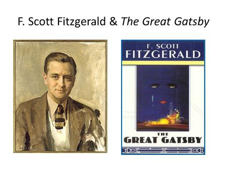 F. Scott Fitzgerald & The Great Gatsby. Early Biography Sept 24,1896: Francis Scott Key Fitzgerald born in St. Paul, MN His parents were Mary McQuillan,