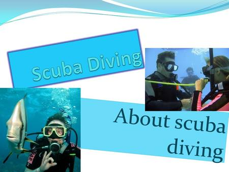 About scuba diving. Scuba Diving Equipment Diving is generally a exciting activity through vacation trips and also free times. Several scuba divers keep.