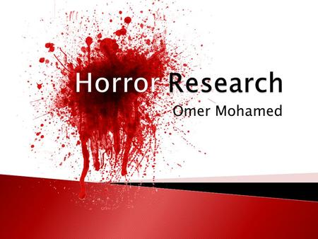 Omer Mohamed.  Horror films is a type of film genre seeking to bring out a negative emotional reaction from viewers by playing on the audiences fear.