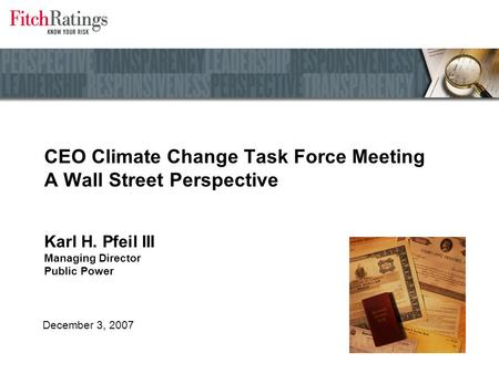 CEO Climate Change Task Force Meeting A Wall Street Perspective Karl H. Pfeil III Managing Director Public Power December 3, 2007.