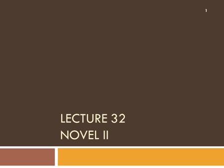 LECTURE 32 NOVEL II 1. SYNOPSIS  Comparison between James Joyce and Virginia Woolf  A Comprehensive talk on The Lord of the Flies 2.