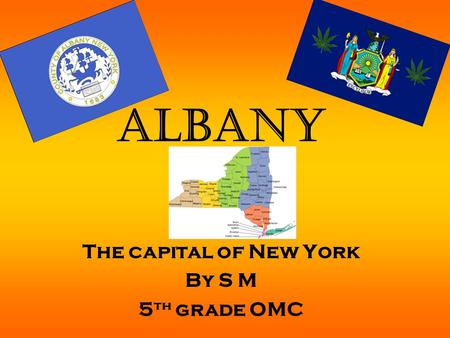 Albany The capital of New York By S M 5 th grade OMC.
