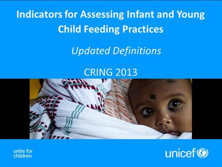 Indicators for Assessing Infant and Young Child Feeding Practices Updated Definitions CRING 2013.