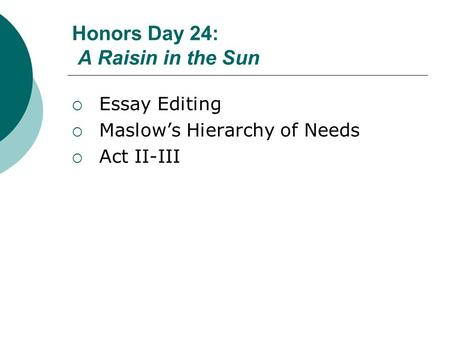 Honors Day 24: A Raisin in the Sun