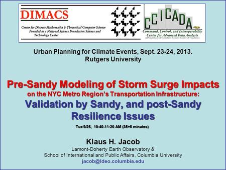 Pre-Sandy Modeling of Storm Surge Impacts on the NYC Metro Region's Transportation Infrastructure: Validation by Sandy, and post-Sandy Resilience Issues.