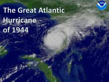 """Reconnaissance aircraft first discovered the fully developed hurricane on September 9, 1944, northeast of Puerto Rico. As the storm moved west-northwest,"