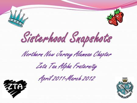 Northern New Jersey Alumnae Chapter Zeta Tau Alpha Fraternity April 2011-March 2012.