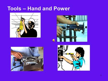 Tools – Hand and Power.