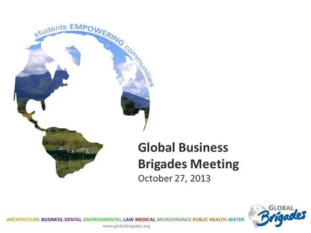 Global Business Brigades Meeting October 27, 2013.