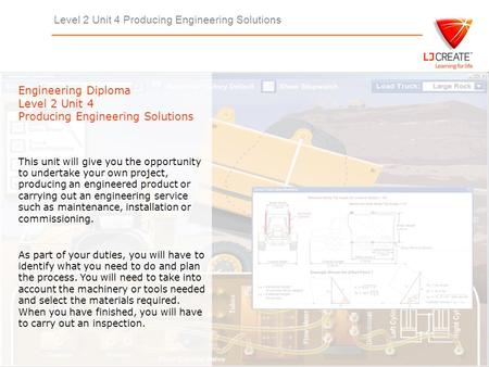 Level 2 Unit 4 Producing Engineering Solutions Engineering Diploma Level 2 Unit 4 Producing Engineering Solutions This unit will give you the opportunity.