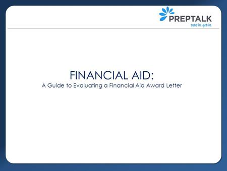 FINANCIAL AID: A Guide to Evaluating a Financial Aid Award Letter.