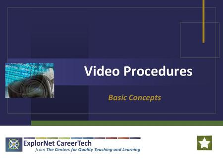 Video Procedures Basic Concepts. Video Procedures Procedures for Producing Video: Planning Technical Preparation Creating Distributing.