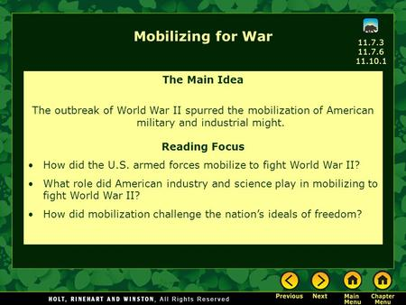 Mobilizing for War The Main Idea The outbreak of World War II spurred the mobilization of American military and industrial might. Reading Focus How did.