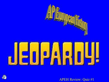 APEH Review: Quiz #1. Contestants do not forget to… –Always phrase your question in the form of an answer –Hands on your buzzers it is time to play.