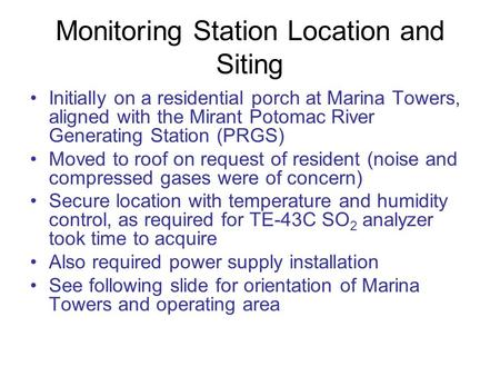 Monitoring Station Location and Siting Initially on a residential porch at Marina Towers, aligned with the Mirant Potomac River Generating Station (PRGS)