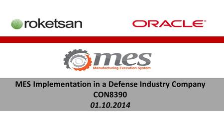 MES Implementation in a Defense Industry Company CON8390 01.10.2014.