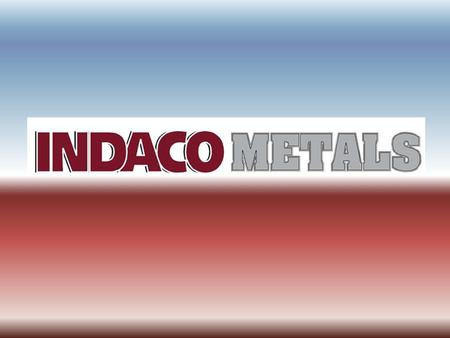 Present Day Overview Indaco Metals is a retailer and manufacturer of metal buildings and building components.