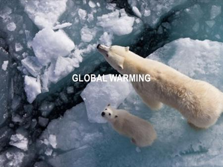 GLOBAL WARMING. Global warming is the increase of the Earth's average surface temperature due to greenhouse gases, such as carbon dioxide, which trap.