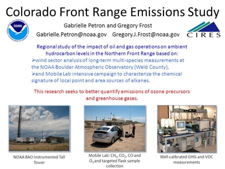 Colorado Front Range Emissions Study Regional study of the impact of oil and gas operations on ambient hydrocarbon levels in the Northern Front Range based.