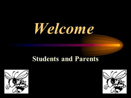 Welcome Students and Parents Life After High School Be Prepared Because It's Up To You!