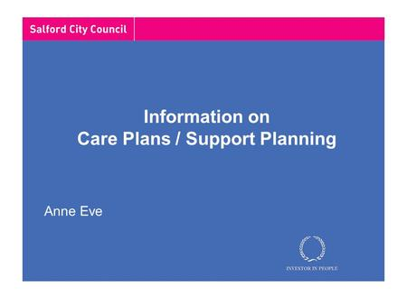 Information on Care Plans / Support Planning Anne Eve.