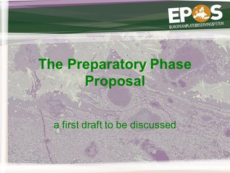 The Preparatory Phase Proposal a first draft to be discussed.
