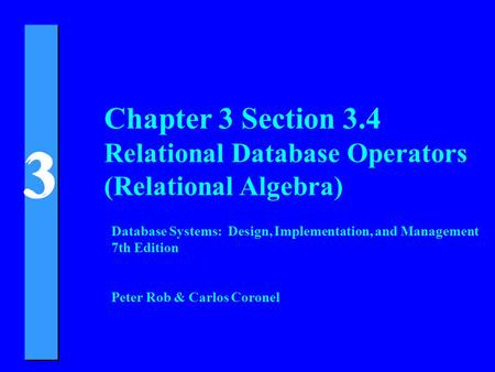 Chapter 3 Section 3.4 Relational Database Operators