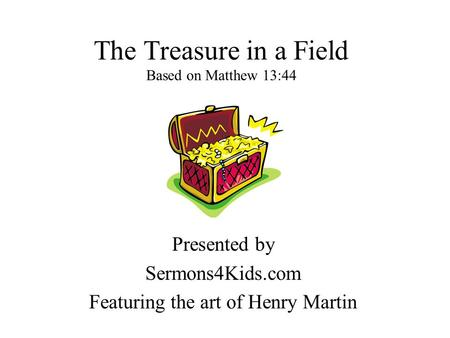 The Treasure in a Field Based on Matthew 13:44