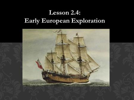 Lesson 2.4: Early European Exploration.  What country did Martin Luther live in? (also the start of the Protestant Reformation)  What problem did the.