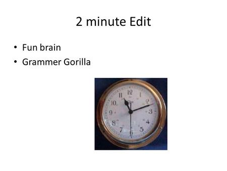 2 minute Edit Fun brain Grammer Gorilla. Rate & Review 5 minutes Rate and review the vocabulary words independently.