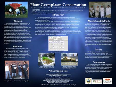 Plant Germplasm Conservation Introduction The purpose of this project was to gain an understanding of Maize Germplasm Conservation and its impact and to.