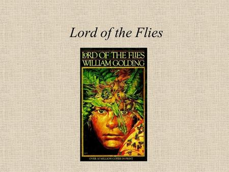 Lord of the Flies. William Golding Golding was born September 19, 1911 in Cornwall, England He attended both Malboro and Oxford colleges, but he graduated.