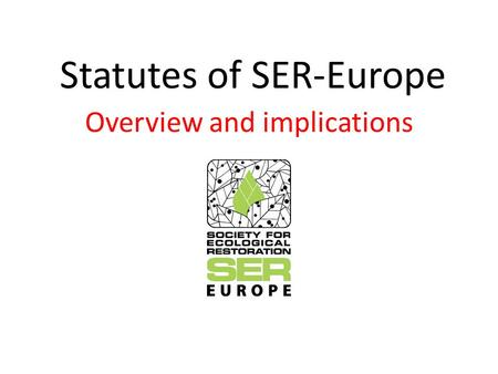 Statutes of SER-Europe Overview and implications.