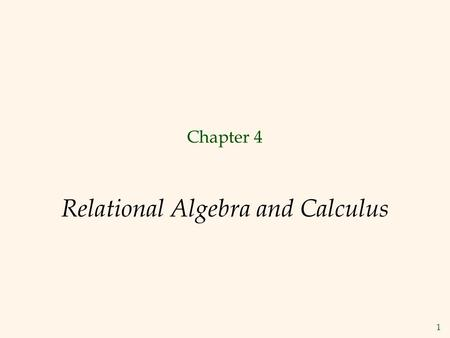 1 Relational Algebra and Calculus Chapter 4. 2 Relational Query Languages  Query languages: Allow manipulation and retrieval of data from a database.
