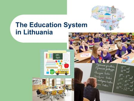 The Education System in Lithuania. Pre-school Education Pre-school education under the pre-school education programme is provided to children from 1 to.