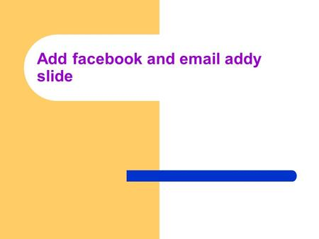 Add facebook and email addy slide. Seniors: Planning for Life After High School!