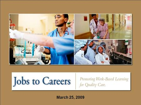 March 25, 2009. Slide 2 Learning Collaborative Roundtable Preparation for Jobs to Careers and Beyond Southeastern Pennsylvania Behavioral Health Initiative: