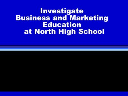 Investigate Business and Marketing Education at North High School.