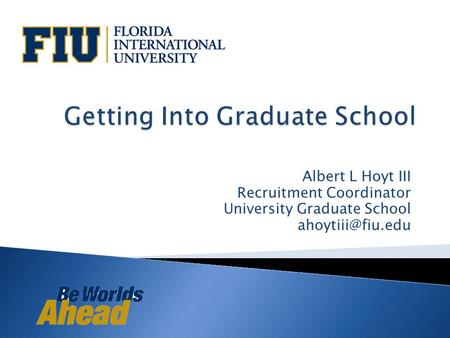 Albert L Hoyt III Recruitment Coordinator University Graduate School