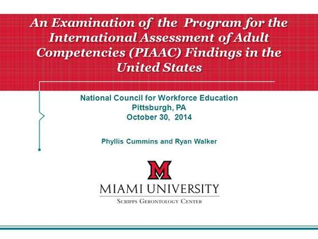 An Examination of the Program for the International Assessment of Adult Competencies (PIAAC) Findings in the United States National Council for Workforce.
