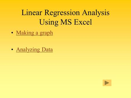 Linear Regression Analysis Using MS Excel Making a graph Analyzing Data.