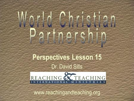 Perspectives Lesson 15 Dr. David Sills